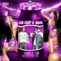 Jelly - Single — Bam, Sir Chip, Sir Chip & Bam