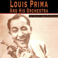 The Fantastic Songs Masterpieces — Louis Prima And His Orchestra