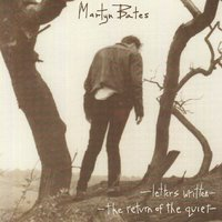 Letters Written / The Return of the Quiet — Martyn Bates