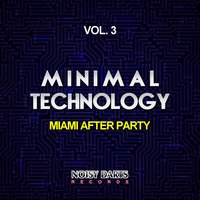 Minimal Technology, Vol. 3 (Miami After Party) — сборник