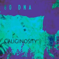 Caliginosity - EP — 80 DNA