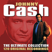 The Ultimate Collection - 120 Original Recordings — Johnny Cash