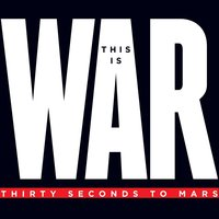 This Is War — Thirty Seconds to Mars