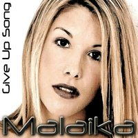 Give Up Song — Malaika