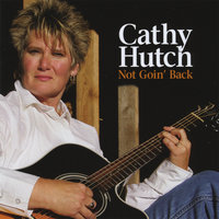 Not Goin' Back — Cathy Hutch