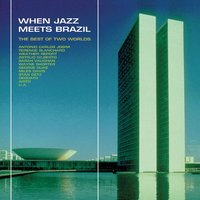 When Jazz Meets Brazil - The Best Of Two Worlds — сборник