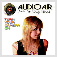Turn Your Camera On — Audioair, Holly Wood