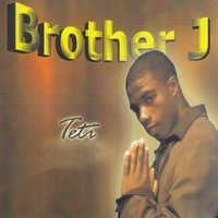 Titi — Brother J