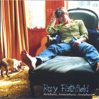 Nowhere, Somewhere, Anywhere — Rory Faithfield