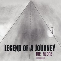Legend of a Journey (Censored) — Die Alone