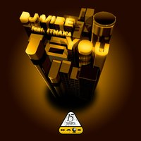 You — DJ Vibe feat. Ithaka