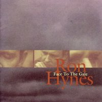 Face To The Gale — Ron Hynes