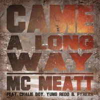 Came a Long Way — Chalie Boy, Yung Redd, Pyrexx, MC Meatt