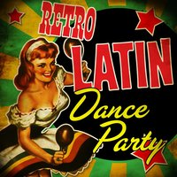 Retro Latin Dance Party — сборник