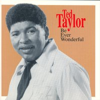 Be Ever Wonderful — Ted Taylor