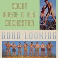 Good Looking — Count Basie & His Orchestra