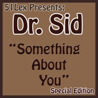 51Lex Presents Something About You — Dr.Sid