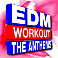 EDM Workout – the Anthems — The Workout Heroes