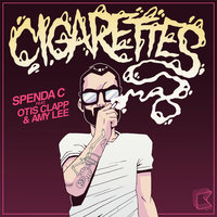 Cigarettes — Spenda C feat. Otis Clapp & Amy Lee
