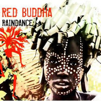 Raindance — Red Buddha