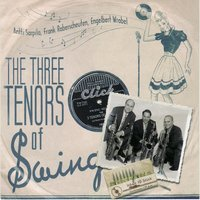 The Three Tenors of Swing — Frank Roberscheuten, Antti Sarpila, Engelbert Wrobel