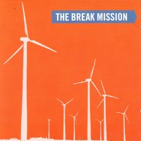 The Break Mission — The Break Mission