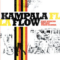 Kampala Flow - East African Hip Hop from Uganda — сборник