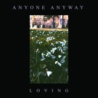 Loving — Anyone Anyway