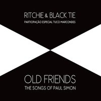 Old Friends: The Songs of Paul Simon — Ritchie, Tuco Marcondes, Black Tie, Ritchie e Black Tie