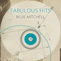 Fabulous Hits — Blue Mitchell