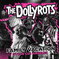 Family Vacation: Live in the Los Angeles — The Dollyrots