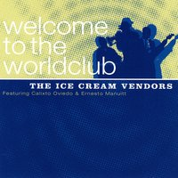 Welcome to the Worldclub — The Ice Cream Vendors