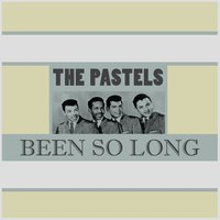 Been so Long — The Pastels