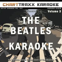 Artist Karaoke,Vol. 337 : Sing the Songs of the Beatles,Vol. 3 — Charttraxx Karaoke