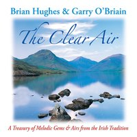 The Clear Air — Garry O'Briain, Brian Hughes|Garry O'Briain, Brian Hughes