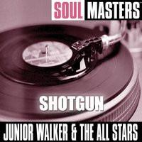 Soul Masters: Shotgun — Junior Walker and The All Stars