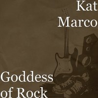 Goddess of Rock — Kat Marco