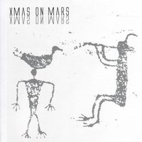 This Is... Xmas On Mars — Xmas On Mars