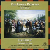 The Indian Princess/The Ethiop — Federal Music Society Opera Company, John Baldon