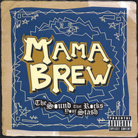 The Sound That Rocks Your Stash — Mama Brew