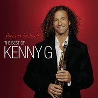 Forever In Love: The Best Of Kenny G — Kenny G