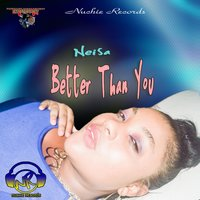 Better Than You — Neisa