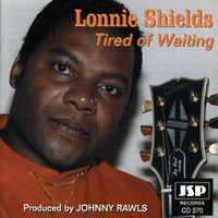 Tired Of Waiting — Lonnie Shields