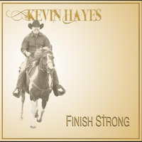 Finish Strong — Kevin Hayes