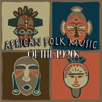 African Folk Music Of The 1920s — сборник
