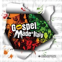 Gospel Made in Italy — Corale Universitaria Lorenzo Valla