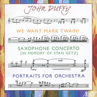 John Duffy: We Want Mark Twain — The Royal Philharmonic Orchestra, Utah Symphony Orchestra, Richard Williams, Joseph Silverstein, Cassatt String Quartet, Tomoya Aomori