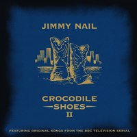 Crocodile Shoes II — Jimmy Nail