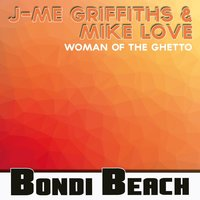 Woman of the Ghetto — J-Me Griffiths, Mike Love