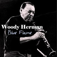 Blue Flame — Woody Herman, herman, woody, Игорь Фёдорович Стравинский